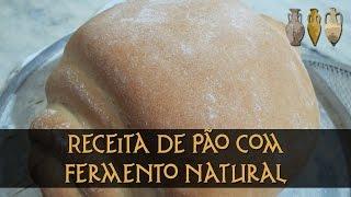 Receita de pão com Fermento natural (pasta madre)