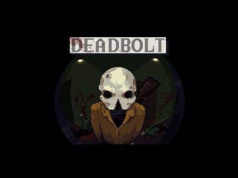 Deadbolt Speed run Hard Any% 52:07.20 (Previous World Record)