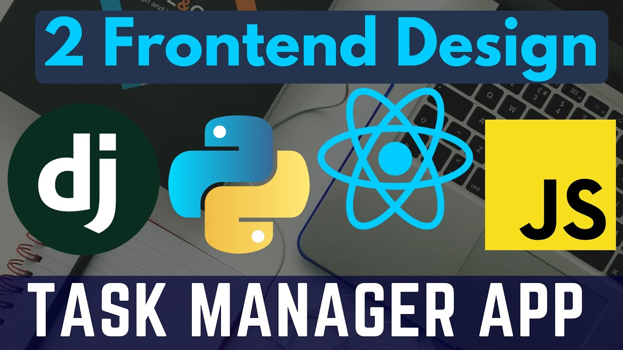Task Manager App with Django (Python) + React (JS) | Part 2 Frontend Design