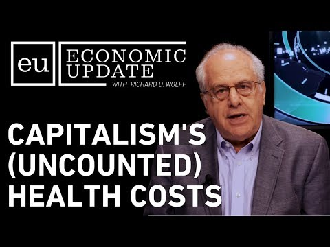 Economic Update: Capitalism's (Uncounted) Health Costs