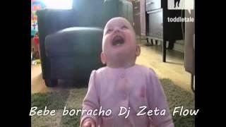 Bebe borracho Dj Zeta FloW