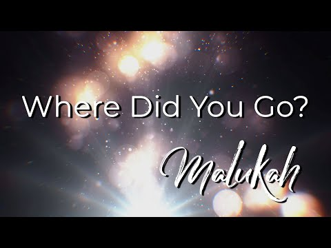 Where Did You Go - Malukah - Official Lyric Video