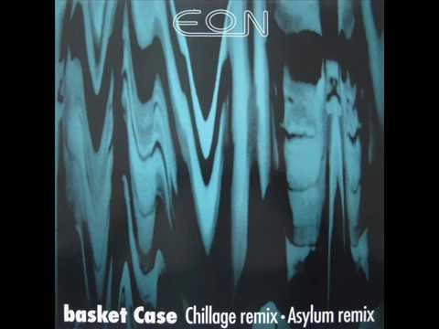 Eon   Basket Case Asylum Mix