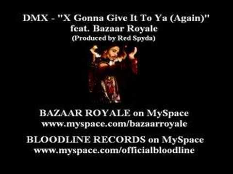 DMX - X Gonna Give It To Ya (Again) ft. Bazaar Royale