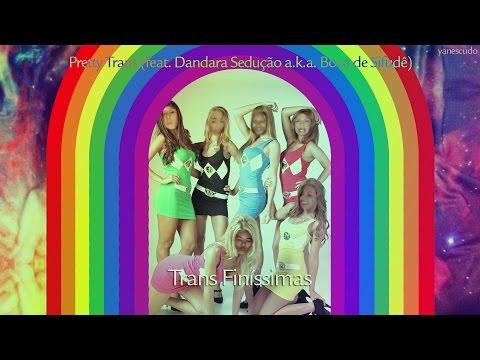 Trans Finíssimas - Pretty Trans (feat. Dandara Sedução a.k.a. Boca de Sifudê) thumbnail