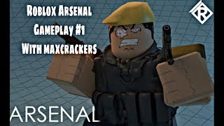 Roblox Arsenal with maxcrackers