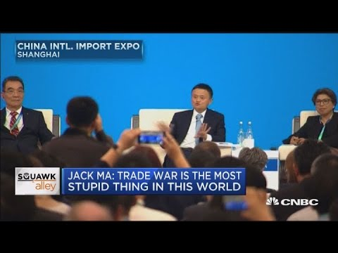 Jack Ma: Trade war is the most stupid thing in this world