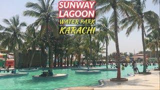 Sunway Lagoon Water Park Karachi |Hot n Cool Vlog|