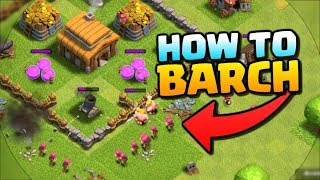 How to BARCH at Town Hall 3 | How to Play Clash of Clans #4 | TH3 Farming Attack Strategy!