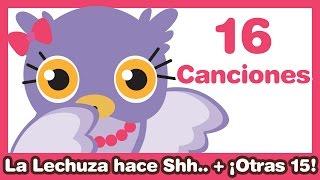 La Lechuza hace Shh + otras 15 Canciones Infantiles ♫ HD