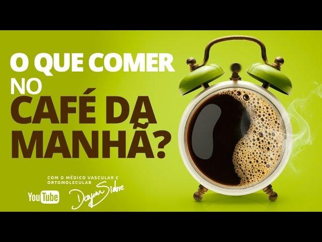 O que COMER no CAF├Й DA MANH├Г? | Dr. Dayan Siebra