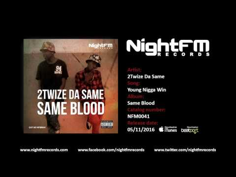 2Twize Da Same - Young Nigga Win