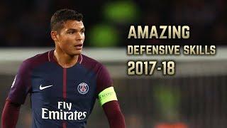 Thiago Silva 2017-18   Amazing Defensive Skills    HD