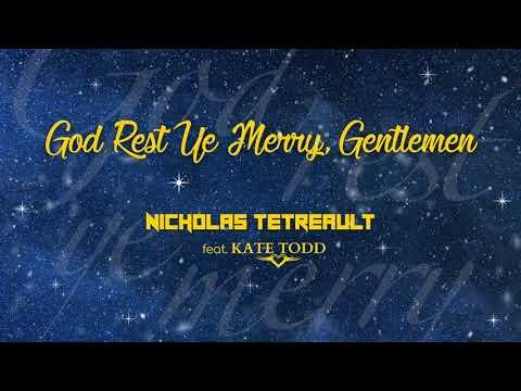 Nicholas Tetreault - God Rest Ye Merry, Gentlemen ft. Kate Todd (Official Audio)