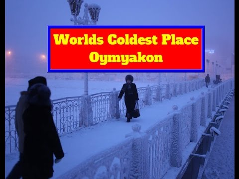 coldest place in the world russia oymyakon most coldest place on earth 2017 youtube. Black Bedroom Furniture Sets. Home Design Ideas
