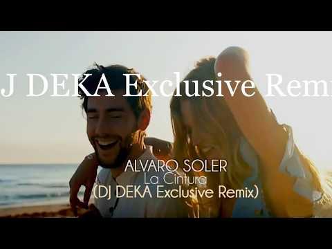 Alvaro Soler - La Cintura (DJ DEKA Exclusive Remix)