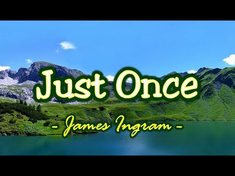 Just Once - James Ingram (KARAOKE)