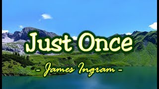 Just Once - James Ingram (KARAOKE)