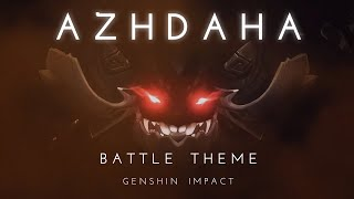 Azhdaha Battle Theme [All Phases] - Genshin Impact OST