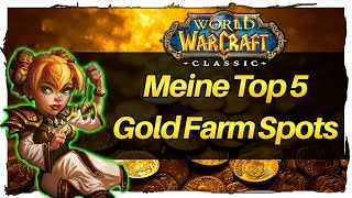 💰🤑Meine Top 5 Gold Farm Spots in WoW Classic💸[german]