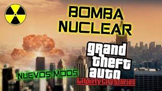 GTA MOD BOMBA NUCLEAR DE GTA LIBERTY CITY STORIES EXPLOSIÓN INCREIBLE