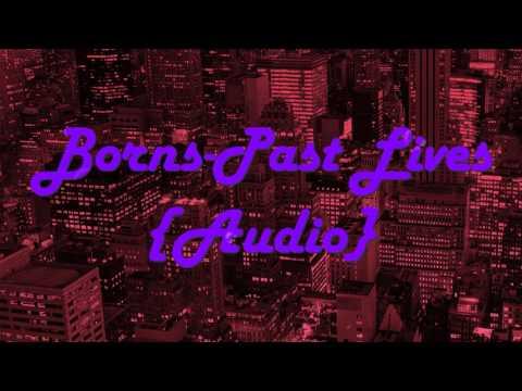 BORNS-Past Lives {Audio}