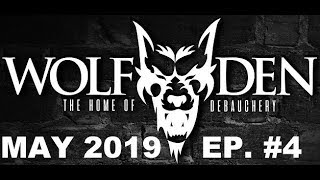 The Wolf Den Episode #4 with Slaughter & Tora Tora