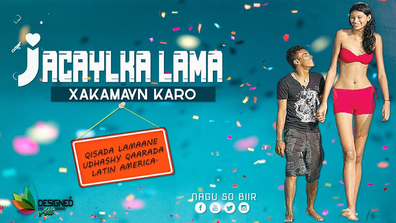 Jacaylka Lama Xukumi Karo | The love Is No Limited