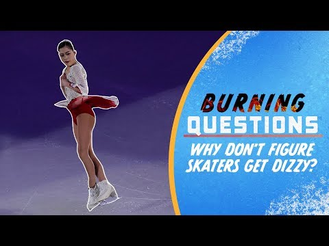 Why Don't Figure Skaters Get Dizzy? | Burning Questions