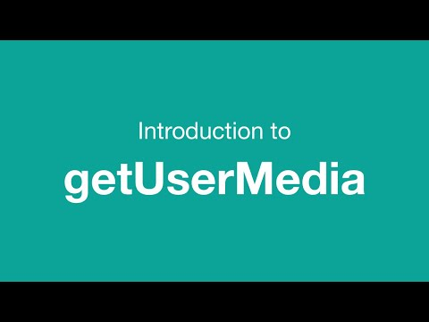 Introduction To GetUserMedia