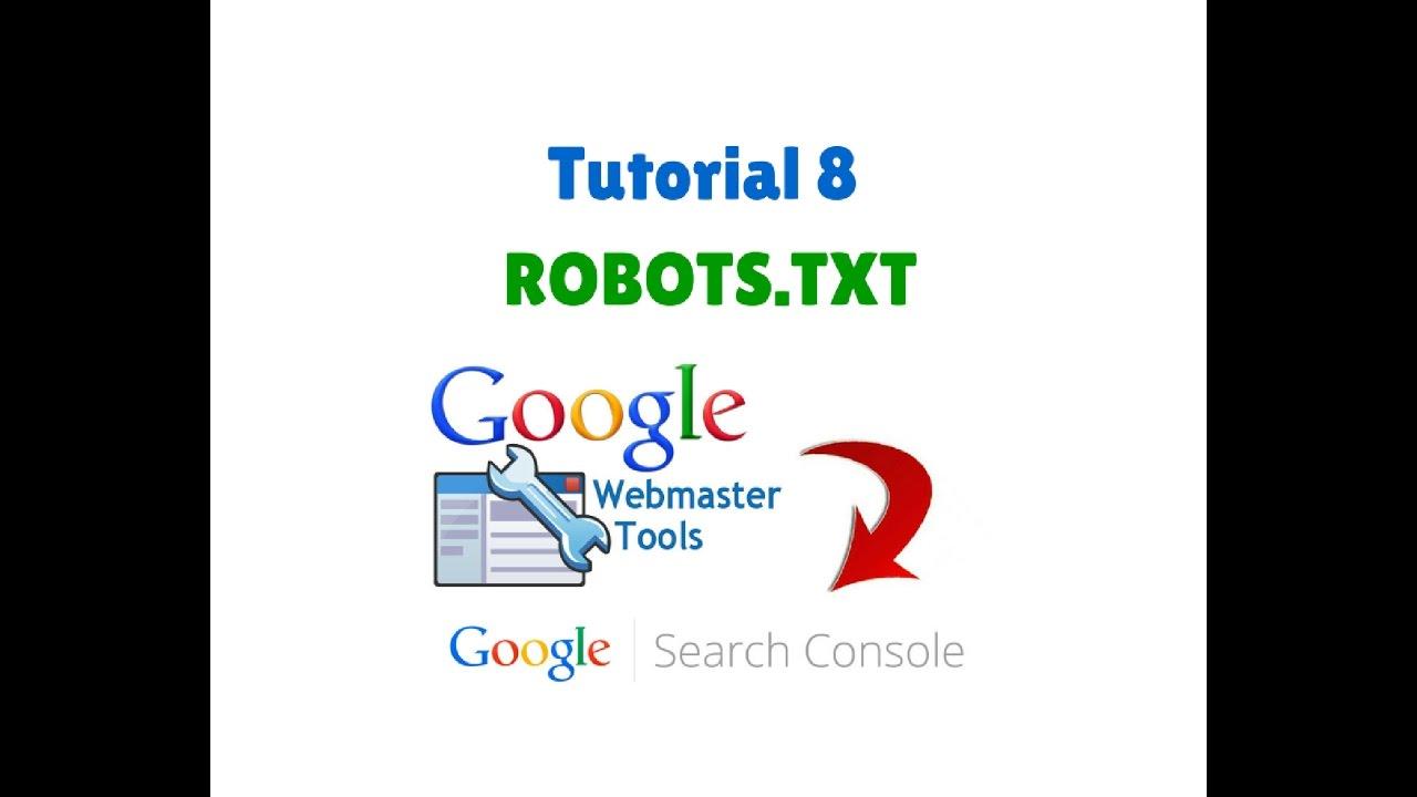 Tutorial 8: archivo robots. Txt | qué es, para qué sirve y cómo.