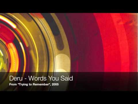 Deru - Words You Said
