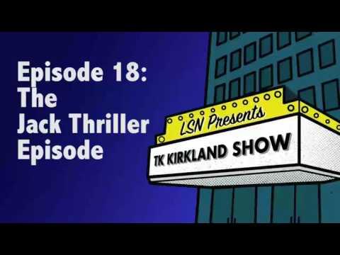 TK Kirkland Show: The Jack Thriller aka Honey Buns Episode