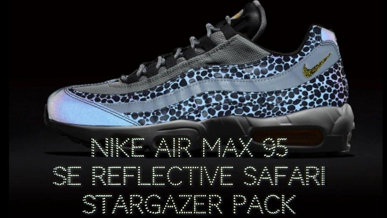 d2af3f0409 Nike Air Max 95 SE Reflective Safari Stargazer Pack Off Noir - YouTube