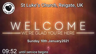 St Luke's Reigate - Sunday 10th Jan 2021