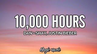 """10,000 HOURS"" -Dan+Shay, Justin Bieber (Lyrics)"