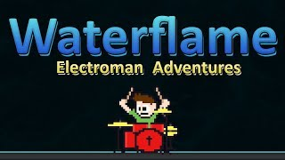 Waterflame Electroman Adventures On Drums First Try The8BitDrummer
