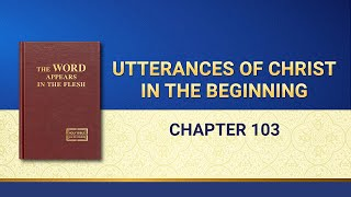 "The Word of God | ""Utterances of Christ in the Beginning: Chapter 103"""