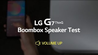 LG G7 ThinQ: Boombox Speaker Test