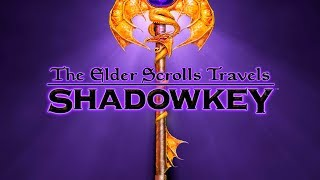 The Lost Elder Scrolls Game - What is Shadowkey? - Elder Scrolls Lore