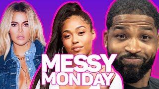 DRAMA ALERT! ! ! Khole Kardashian vs Jordyn & Tristan, Souljaboy vs Tyga & MORE |MessyMonday