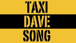 Taxi Dave Song - You Know Who I Am