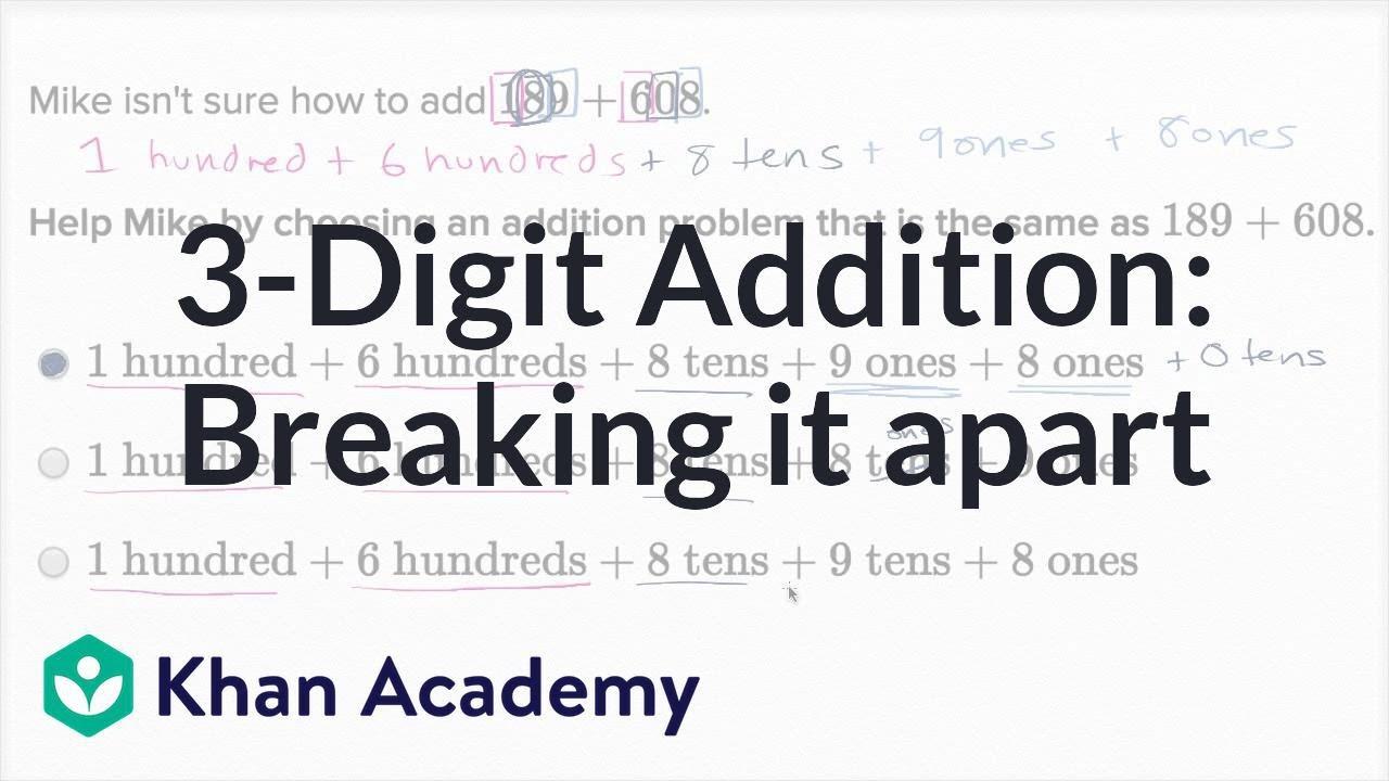Breaking apart 3-digit addition problems (video)   Khan Academy [ 720 x 1280 Pixel ]