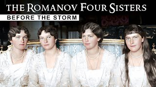 The Romanov Four Sisters: Before the Storm
