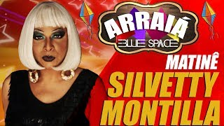 Blue Space Oficial | Arraiá 2018 | Matinê - Silvetty Montilla - 24.06.18