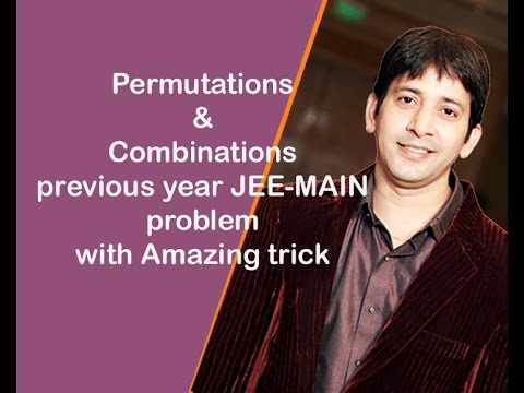 Permutations & Combinations -previous year JEE-MAIN problem-with Amazing trick