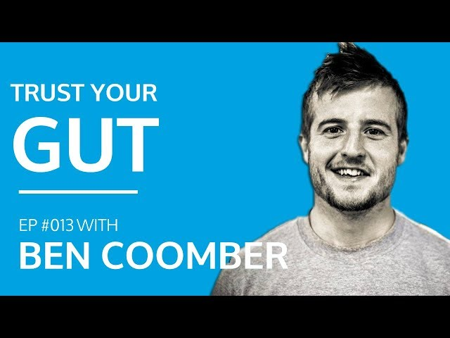 Ben Coomber - Trust Your Gut: What To Do When Facing Bankruptcy [#013]