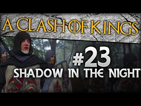 {23} A Clash Of Kings 2.0 | Shadow In The Night