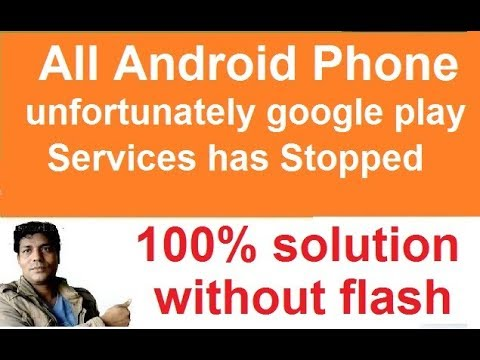 all mobile unfortunately google play services has stopped 100% solution without flash