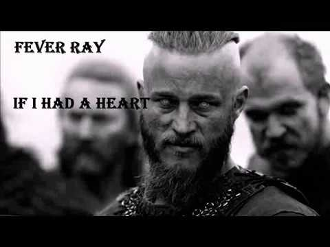 Vikings Main Theme - Fever Ray - If I Had A Heart LYRICS